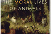 The Moral Lives of Animals, released March 22, 2011, Bloomsbury Press, available in hardcover