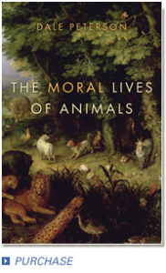 The Moral Lives of Animals: Exclusive Interview with Author Dale Peterson