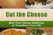 Cut the Cheese: Quit Your Cheese Addiction to Transform Your Life by author Cathleen Woods
