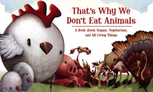 Vegan Is Love: Author Ruby Roth on Telling Children the Truth About Animals